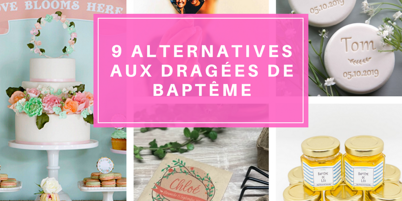 9 alternatives aux dragées de Baptême