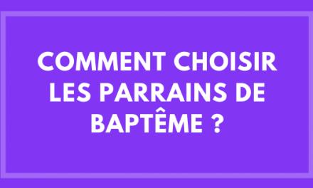 Comment choisir les parrains de baptême
