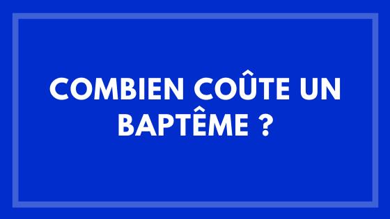 Combien coûte un baptême ?