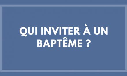 Qui inviter à un Baptême ?