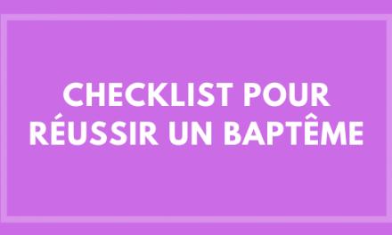 Checklist pour réussir un baptême
