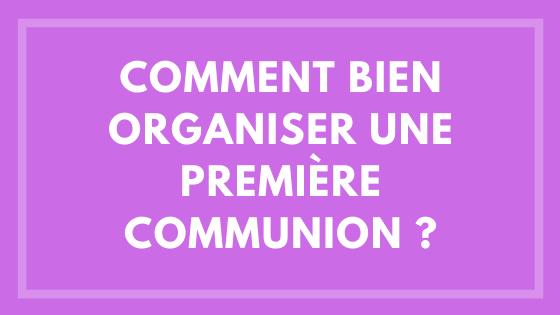 Comment bien organiser une première communion